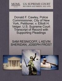 Donald F. Cawley, Police Commissioner, City Of New York, Petitioner, V. Elliott H. Velger. U.s…