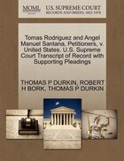 Tomas Rodriguez And Angel Manuel Santana, Petitioners, V. United States. U.s. Supreme Court…