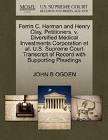 Ferrin C. Harman And Henry Clay, Petitioners, V. Diversified Medical Investments Corporation Et Al…