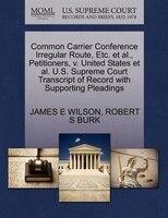 Common Carrier Conference Irregular Route, Etc. Et Al., Petitioners, V. United States Et Al. U.s…