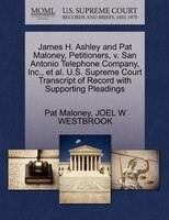 James H. Ashley And Pat Maloney, Petitioners, V. San Antonio Telephone Company, Inc., Et Al. U.s…