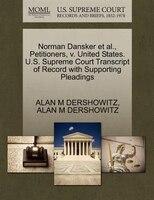 Norman Dansker Et Al., Petitioners, V. United States. U.s. Supreme Court Transcript Of Record With…