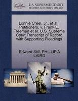 Lonnie Creel, Jr., Et Al., Petitioners, V. Frank E. Freeman Et Al. U.s. Supreme Court Transcript Of…