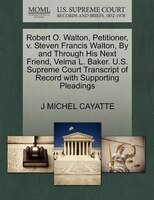 Robert O. Walton, Petitioner, V. Steven Francis Walton, By And Through His Next Friend, Velma L…