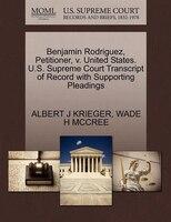 Benjamin Rodriguez, Petitioner, V. United States. U.s. Supreme Court Transcript Of Record With…