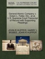 General Atomic Company V. Edwin L. Felter, Etc., Et Al. U.s. Supreme Court Transcript Of Record…