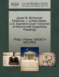Jesse M. Mcdonnel, Petitioner, V. United States. U.s. Supreme Court Transcript Of Record With…