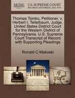 Thomas Tomko, Petitioner, V. Herbert I. Teitelbaum, Judge, United States District Court For The…
