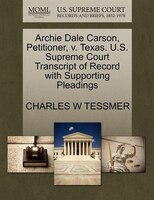 Archie Dale Carson, Petitioner, V. Texas. U.s. Supreme Court Transcript Of Record With Supporting…