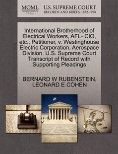 International Brotherhood Of Electrical Workers, Afl- Cio, Etc., Petitioner, V. Westinghouse Electric Corporation, Aerospace Division. U.s. Supreme Co