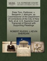 Peter Toro, Petitioner, V. Benjamin J. Malcolm, As Commissioner Of The Department Of Corrections Of…