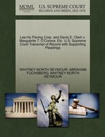 Lee-hy Paving Corp. And Davis E. Clem V. Marguerite T. O'connor, Etc. U.s. Supreme Court Transcript…