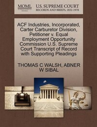 Acf Industries, Incorporated, Carter Carburetor Division, Petitioner V. Equal Employment…