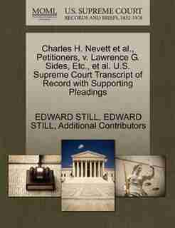 Charles H. Nevett Et Al., Petitioners, V. Lawrence G. Sides, Etc., Et Al. U.s. Supreme Court Transcript Of Record With Supporting Pleadings by Edward Still