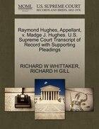 Raymond Hughes, Appellant, V. Madge J. Hughes. U.s. Supreme Court Transcript Of Record With…