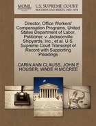 Director, Office Workers' Compensation Programs, United States Department Of Labor, Petitioner, V…