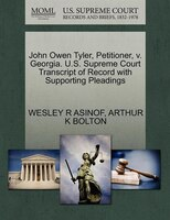 John Owen Tyler, Petitioner, V. Georgia. U.s. Supreme Court Transcript Of Record With Supporting…