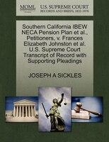 Southern California Ibew Neca Pension Plan Et Al., Petitioners, V. Frances Elizabeth Johnston Et Al…