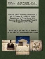 William James Rummel, Petitioner, V. W. J. Estelle, Jr., Director, Texas Department Of Corrections…