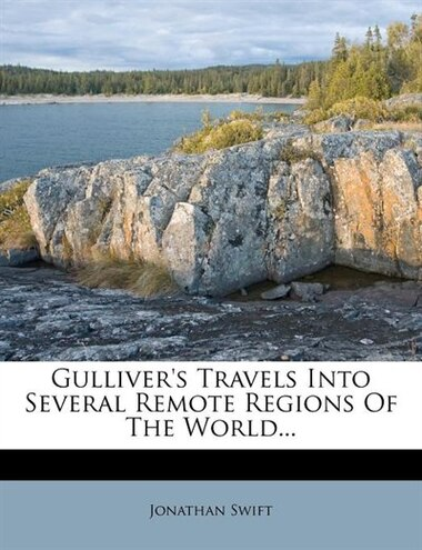 Gulliver's Travels Into Several Remote Regions Of The World... by JONATHAN SWIFT