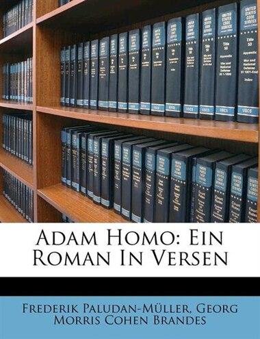 Adam Homo: Ein Roman In Versen by Frederik Paludan-m³ller