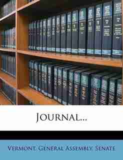 Journal... by Vermont. General Assembly. Senate