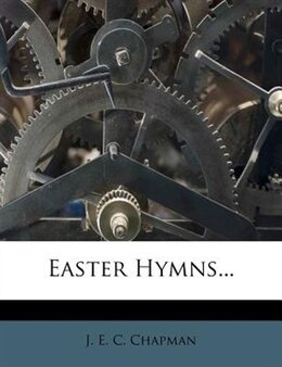 Book Easter Hymns... by J. E. C. Chapman