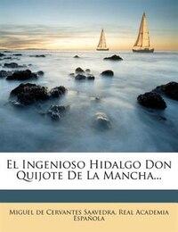 El Ingenioso Hidalgo Don Quijote de La Mancha, Parts I & II