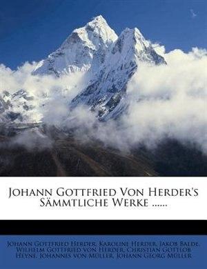 Johann Gottfried Von Herder's Sämmtliche Werke ...... by Johann Gottfried Herder