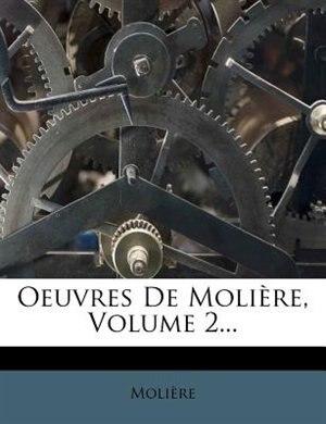 Oeuvres De MoliÞre, Volume 2... by MoliÞre