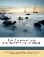 Law Examinations: Elementary And Criminal...