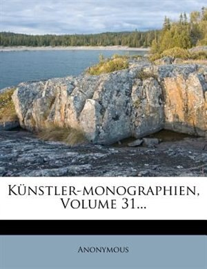 Künstler-monographien, Volume 31... by Anonymous