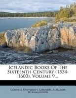 Icelandic Books Of The Sixteenth Century (1534-1600), Volume 9...