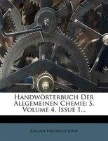 Handwörterbuch Der Allgemeinen Chemie: S, Volume 4, Issue 1...