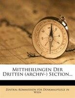 Mittheilungen Der Dritten (archiv-) Section...