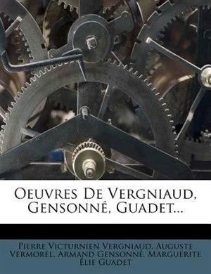 Oeuvres De Vergniaud, Gensonné, Guadet... by Pierre Victurnien Vergniaud