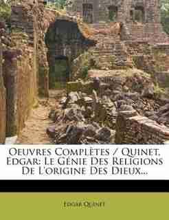 Oeuvres Complètes / Quinet, Edgar: Le Génie Des Religions De L'origine Des Dieux... by Edgar Quinet