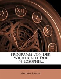 Programm Von Der Wichtigkeit Der Philosophie...