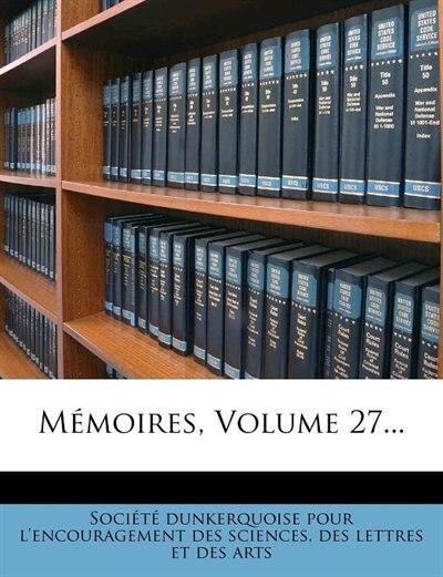 Mémoires, Volume 27... by Société Dunkerquoise Pour L'encouragem
