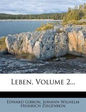Leben, Volume 2... by Edward Gibbon