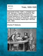 Arguments Of Hon. Seth L. Larrabee And Hon. Samuel C. Darling Counsel For The American Board Of…