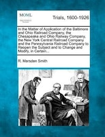 In The Matter Of Application Of The Baltimore And Ohio Railroad Company, The Chesapeake And Ohio…