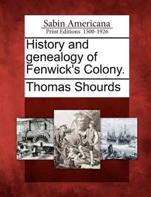 History And Genealogy Of Fenwick's Colony. by Thomas Shourds