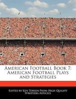 American Football Book 7: American Football Plays And Strategies