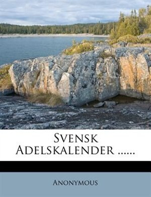 Svensk Adelskalender ...... by Anonymous