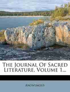 The Journal Of Sacred Literature, Volume 1... by Anonymous