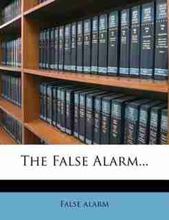 The False Alarm... by False Alarm