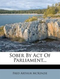 Sober By Act Of Parliament...