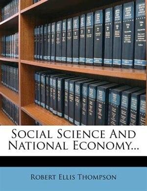 Social Science And National Economy... de Robert Ellis Thompson