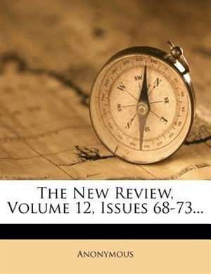 The New Review, Volume 12, Issues 68-73... by Anonymous